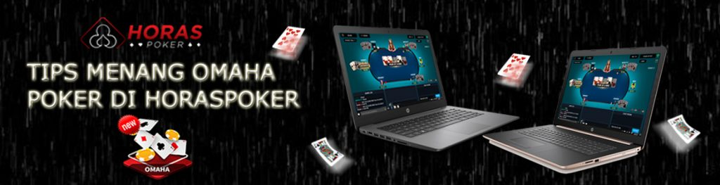 Image of TIPS MENANG OMAHA POKER DI HORASPOKER